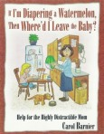 BOOK COVER-Diapering a Watermelon